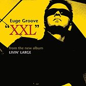 XXL by Euge Groove