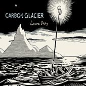Play & Download Carbon Glacier by Laura Veirs | Napster