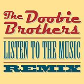 Play & Download Listen To The Music (DJ Malibu Mix) by The Doobie Brothers | Napster