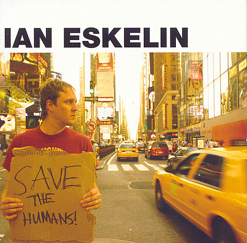 Save The Humans by Ian Eskelin