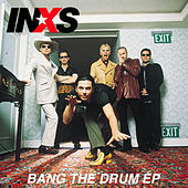 Play & Download Bang The Drum by INXS | Napster