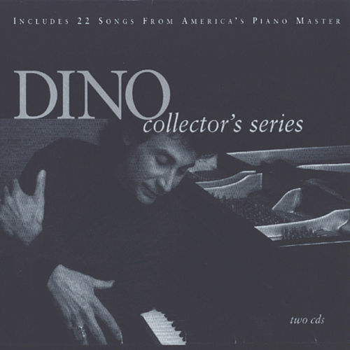 Play & Download Dino - Collector's Series by Dino   Napster