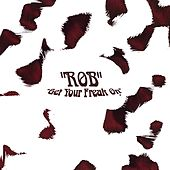 Play & Download Get your freak on by Rob (2) | Napster