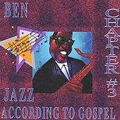 Play & Download Jazz According to Gospel Chapter 3 by BEN | Napster