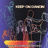 Play & Download Keep On Dancin' by Bonne Musique Zydeco | Napster