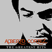 Play & Download Alberto Cortez - The Greatest Hits by Alberto Cortez | Napster