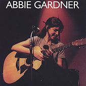 Play & Download Abbie Gardner by Abbie Gardner | Napster