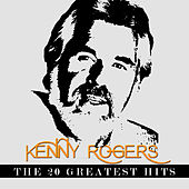 Play & Download Kenny Rogers - The 20 Greatest Hits by Kenny Rogers | Napster