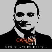 Play & Download Caruso - Sus Grandes Éxitos by Enrico Caruso | Napster