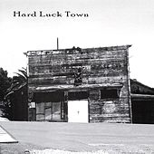 Hard Luck Town by The Blue Eyed Devils