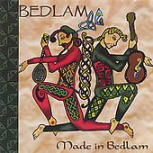 Made in Bedlam by Bedlam (90's)