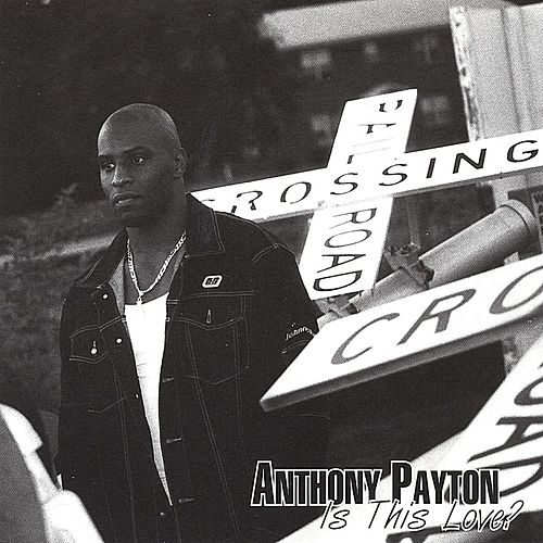 Is This Love by Anthony Payton