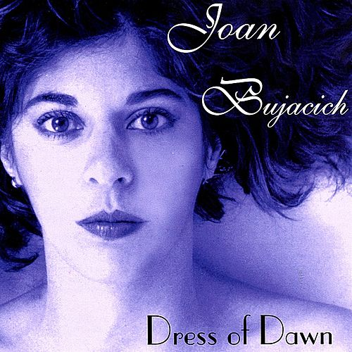 Dress of Dawn by Joan Bujacich