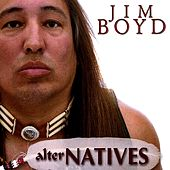 Play & Download alterNATIVES by Jim Boyd | Napster