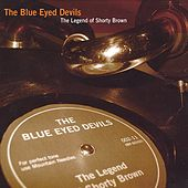 The Legend of Shorty Brown by The Blue Eyed Devils