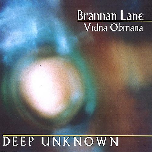 Deep Unknown by Brannan Lane / Vidna Obmana