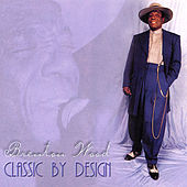 Play & Download Classic By Design by Brenton Wood | Napster