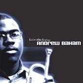 Introducing..... Andrew Baham by Andrew Baham