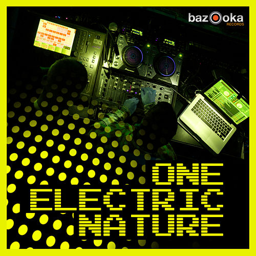 Play & Download One Electric Nature by Various Artists | Napster