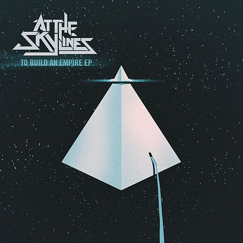 Play & Download To Build An Empire (EP) by At The Skylines | Napster