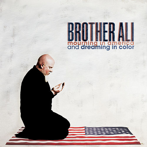 Play & Download Mourning In America And Dreaming In Color [Instrumental Version] by Brother Ali | Napster