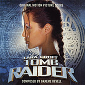 Play & Download Lara Croft Tomb Raider Original Motion Picture Score by Graeme Revell | Napster