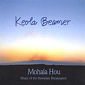 Mohala Hou - Music of the Hawaiian Renaissance by Keola Beamer