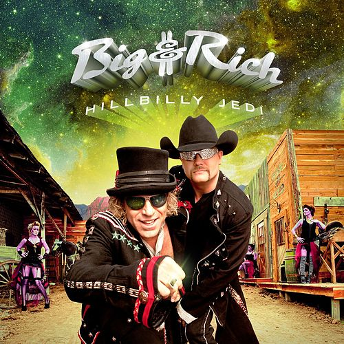 Hillbilly Jedi by Big & Rich