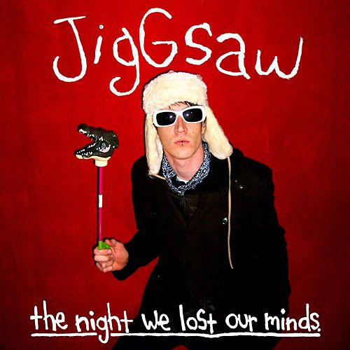 Play & Download The Night We Lost Our Minds by Jiggsaw | Napster