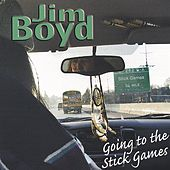 Play & Download Going To The Stick Games by Jim Boyd | Napster