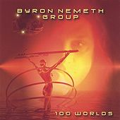 Play & Download 100 WORLDS by Byron Nemeth | Napster