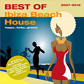 Play & Download Best of - Ibiza Beach House 2007-2012 by Various Artists | Napster