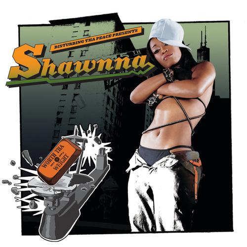 Worth Tha Weight by Shawnna