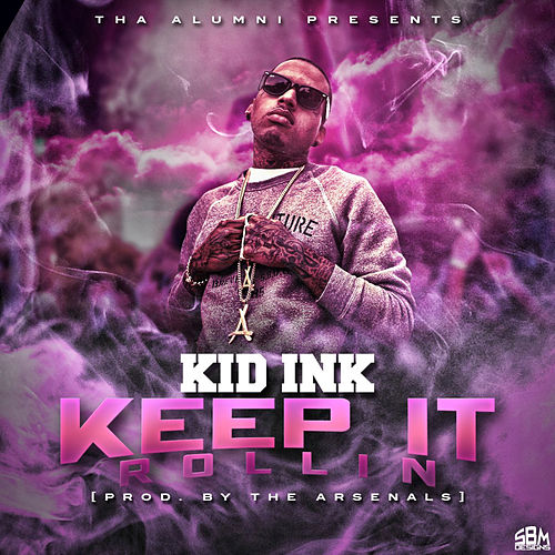 Play & Download Keep It Rollin by Kid Ink | Napster