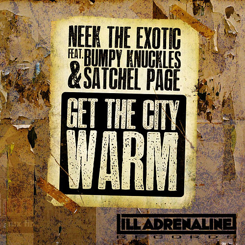 Play & Download Get The City Warm (feat. Bumpy Knuckles & Satchel Page) by Neek The Exotic | Napster