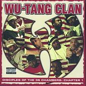 Play & Download Disciples of the 36 Chambers by Wu-Tang Clan | Napster