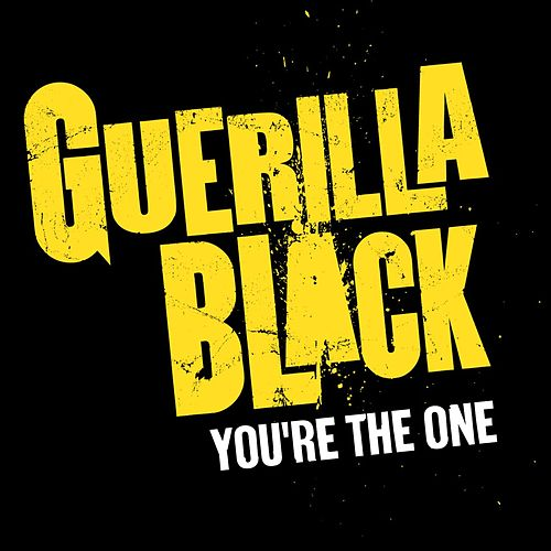 Play & Download You're The One by Guerilla Black | Napster