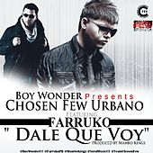 Play & Download Dale Que Voy (feat. Farruko) by Boy Wonder | Napster