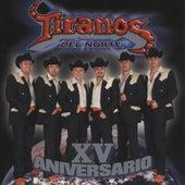 Play & Download XV Aniversario by Los Tiranos Del Norte | Napster