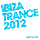 Play & Download Ibiza Trance 2012 by Various Artists | Napster