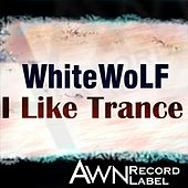 Play & Download I Like Trance by White Wolf | Napster