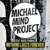 Play & Download Nothing Lasts Forever by Michael Mind Project | Napster