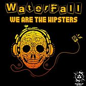 Play & Download We Are The Hipsters by Waterfall | Napster