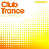 Play & Download Club Trance Volume Four - EP by Various Artists | Napster