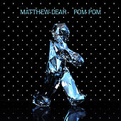 Pom Pom by Matthew Dear