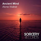 Play & Download Alone Walker by Ancient Mind | Napster
