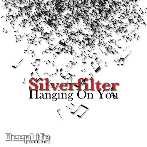 Play & Download Hanging On You by Silverfilter | Napster
