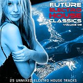 Play & Download Future Electro House Classics Vol. 8 by Various Artists | Napster