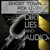 Play & Download Fck U by Ghost Town | Napster
