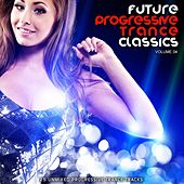 Play & Download Future Progressive Trance Classics Vol 4 - EP by Various Artists | Napster